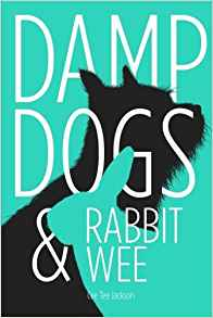 Damp Dogs and Rabit Wee
