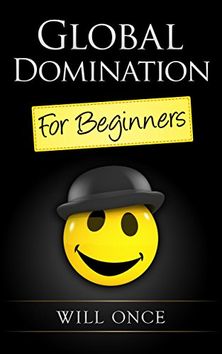 Global Domination for Beginners