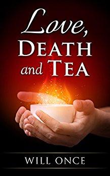 Love death and tea.jpg